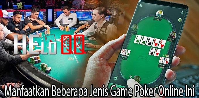 Manfaatkan Beberapa Jenis Game Poker Online Ini